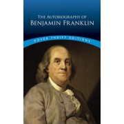 The Autobiography of Benjamin Franklin, Paperback