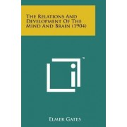 The Relations and Development of the Mind and Brain (1904) by Elmer Gates