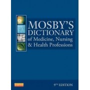 Mosby's Dictionary of Medicine, Nursing, and Health Professions by Mosby