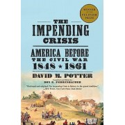 The Impending Crisis, 1848-61 by David M. Potter
