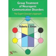 Group Treatment of Neurogenic Communication Disorders by Roberta J. Elman
