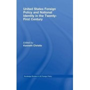 United States Foreign Policy and National Identity in the 21st Century by Kenneth T. Christie