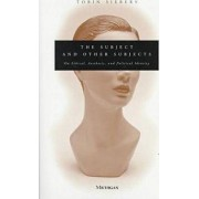 The Subject and Other Subjects by Tobin Siebers