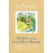 Mellow and the Great River Rescue by Georgie Adams