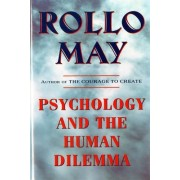 Psychology and the Human Dilemma by Rollo May