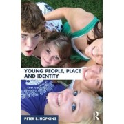 Young People, Place and Identity by Peter E. Hopkins