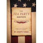 The Tea Party Manifesto by Joseph Farah