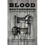 Blood-Brotherhood And Other Rites of Male Alliance by Jack Donovan