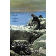 To Befriend An Emperor by Betsy Balcombe