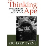 The Thinking Ape by Richard W. Byrne