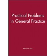 Practical Problems in General Practice by Malcolm A. Fox