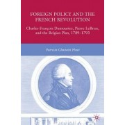 Foreign Policy and the French Revolution by Patricia Chastain Howe