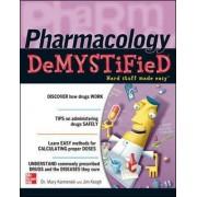 Pharmacology Demystified by Mary Kamienski