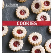Cookies at Home with The Culinary Institute of America by The Culinary Institute of America (CIA)