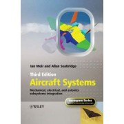 Aircraft Systems - Mechanical, Electrical and Avionics Subsystems Integration 3E by Ian Moir