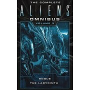 The Complete Aliens Omnibus: Rogue, Labyrinth Volume 3 by Sandy Schofield