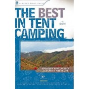 The Best in Tent Camping: Southern Appalachian and Smoky Mountains by Johnny Molloy