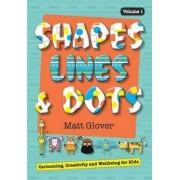 Shapes, Lines and Dots by Glover R Matt