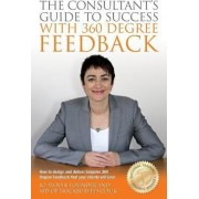 The Consultants Guide to Success with 360 Degree Feedback by Jo Ayoubi