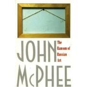 The Ransom of Russian Art by John McPhee