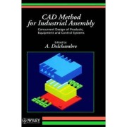 CAD Method for Industrial Assembly by Alain Delchambre