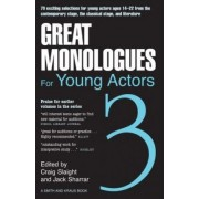Great Monologues for Young Actors by Craig Slaight