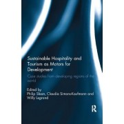 Sustainable Hospitality and Tourism as Motors for Development: Case Studies from Developing Regions of the World