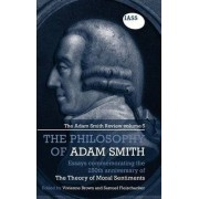 The Philosophy of Adam Smith: Essays Commemorating the 250th Anniversary of the Theory of Moral Sentiments Volume 5 by Vivienne Brown