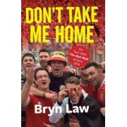 Don't Take Me Home by Bryn Law