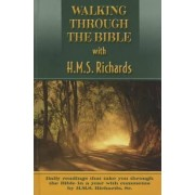 Walking Through Your Bible with H.M.S. Richards by H M S Richards