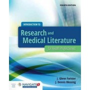 Introduction To Research And Medical Literature For Health Professionals by J. Glenn Forister