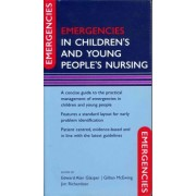 Emergencies in Children's and Young People's Nursing by E. A Glasper
