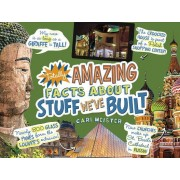 Totally Amazing Facts about Stuff We Ve Built