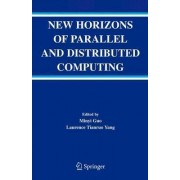 New Horizons of Parallel and Distributed Computing by Minyi Guo