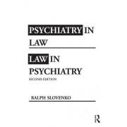 Psychiatry in Law / Law in Psychiatry by Ralph Slovenko