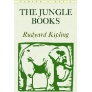 The Jungle Books and Just So Stories by Rudyard Kipling