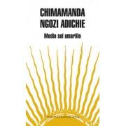 Medio sol amarillo / Half of a Yellow Sun by Chimamanda Ngozi Adichie