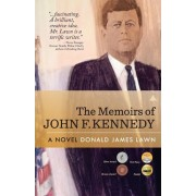 The Memoirs of John F. Kennedy by Donald James Lawn