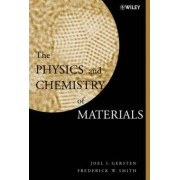 The Physics and Chemistry of Materials by Frederick W. Smith
