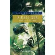 Pirate Sun by Karl Schroeder