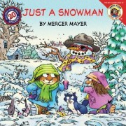 Little Critter: Just A Snowman by Mercer Mayer