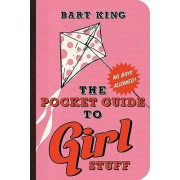 Pocket Guide to Girl Stuff by Bart King