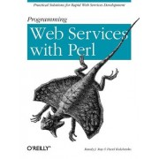 Programming Web Services with Perl by Randy J. Ray