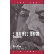 Stalin and Stalinism by Alan Wood