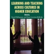 Learning and Teaching Across Cultures in Higher Education by David Palfreyman