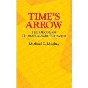 Time's Arrow by Michael C. Mackey