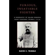 Furious, Insatiable Fighter by David C. Trimble