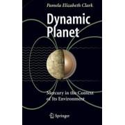 Dynamic Planet by Pamela Elizabeth Clark