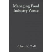 Managing Food Industry Waste by Robert R. Zall