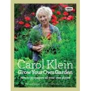 Grow Your Own Garden by Carol Klein